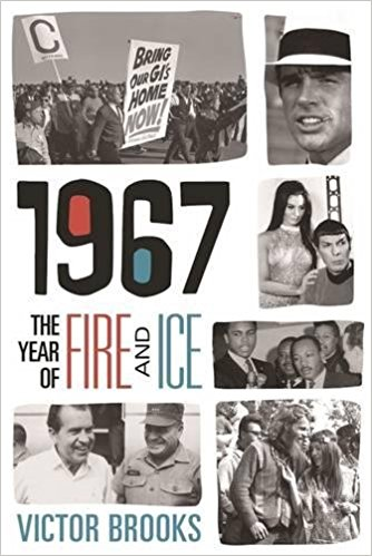 1967: The Year of Fire and Ice