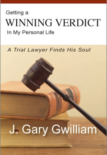 Getting a Winning Verdict in My Personal Life: A Trial Lawyer Finds His Soul