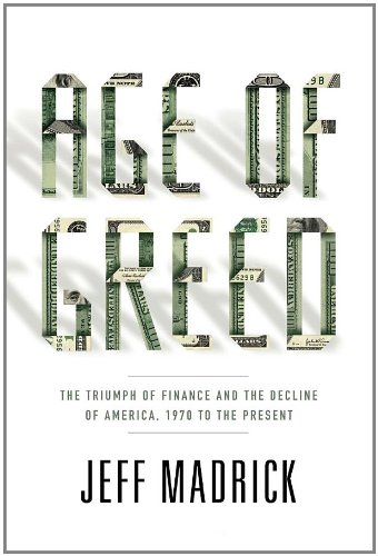 Age of Greed: The Triumph of Finance and the Decline of America, 1970 to the Present