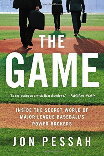 Book cover for: The Game: Inside the Secret World of Major League Baseball's Power Brokers