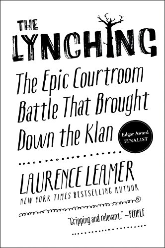 Book cover for: The Lynching: The Epic Courtroom Battle That Brought Down the Klan