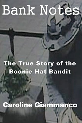 Bank Notes: The True Story of the Boonie Hat Bandit