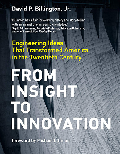 From Insight to Innovation Engineering Ideas That Transformed America in the Twentieth Century