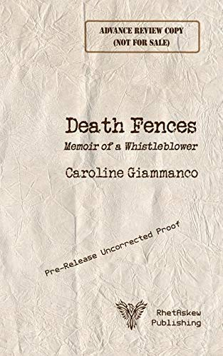 Death Fences: Memoir of a Whistleblower