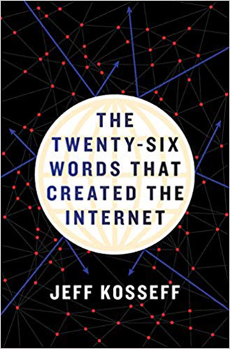 The Twenty-Six Words that Created the Internet