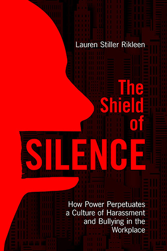 The Shield of Silence: How Power Perpetuates a Culture of Harassment and Bullying in the Workplace